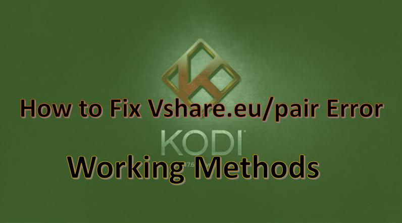 How-To-Fix-vShare.eupair-Error-on-Kodi
